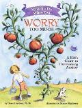 What to Do when You Worry Too Much: A Kid's Guide to Overcoming Anxiety - Dawn Hueber - Paperback