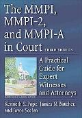 MMPI, MMPI-2, And MMPI-A in Court A Practical Guide for Expert Witnesses And Attorneys