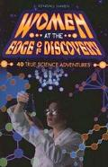 Women at the Edge of Discovery 40 True Science Adventures