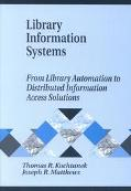 Library Information Systems From Library Automation to Distributed Information Access Solutions