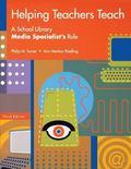Helping Teachers Teach A School Library Media Specialist's Role
