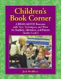 Children's Book Corner A Read-Aloud Resource With Tips, Techniques and Plans for Teachers, L...