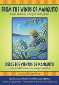 From the Winds of Manguito / Desde Los Vientos De Manguito Cuban Folktales in English and Sp...