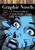 Graphic Novels A Genre Guide to Comic Books, Manga, And More