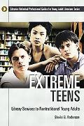 Extreme Teens Library Services To Nontraditional Young Adults