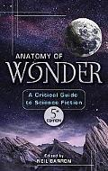 Anatomy of Wonder A Critical Guide to Science Fiction