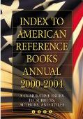 Index To American Reference Books Annual 2000-2004 A Cumulative Index To Subjects, Authors, ...