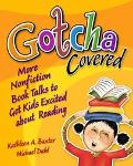 Gotcha Covered! More Nonfiction Book Talks To Get Kids Excited About Reading