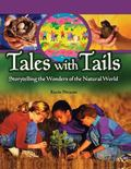Tales With Tails Storytelling the Wonders of the Natural World