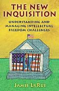 New Inquisition Understanding and Managing Intellectual Freedom Challenges