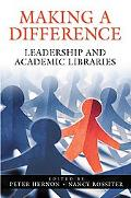 Making a Difference Leadership And Academic Libraries