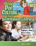 Using Pop Culture to Teach Information Literacy Methods to Engage a New Generation