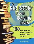 Big Book of Teen Reading Lists 100 Great, Ready-to-use Book Lists for Educators, Librarians, Parents And Teens