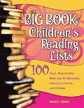 Big Book of Children's Reading Lists 100 Great, Ready-to-use Book Lists for Educators, Libra...