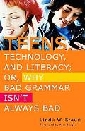 Teens, Technology, And Literacy Or, Why Bad Grammar Isn't Always Bad
