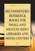 Recommended Reference Books for Small And Medium-sized Libraries And Media Centers 2006