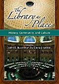 Library As Place History, Community And Culture