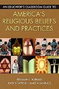 Educator's Classroom Guide to America's Religious Beliefs and Practices
