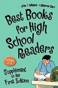 Best Books for High School Readers, Grades 9-12 Supplement to the First Edition