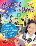 Stories on the Move Integrating Literature and Movement With Children, from Infants to Age 14