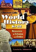 Literature Links to World History, K-12 : Resources to Enhance and Entice