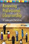 Renewing Professional Librarianship