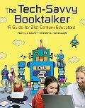 The Tech-Savvy Booktalker: A Guide for 21st Century Educators