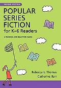 Popular Series Fiction for K-6 Readers: A Reading and Selection Guide