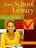 Your School Library: Check It Out!