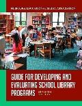 Guide for Developing and Evaluating School Library Programs