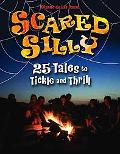 Scared Silly: 25 Tales to Tickle and Thrill