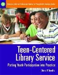 Teen-Centered Library Service: Putting Youth Participation into Practice (Libraries Unlimite...