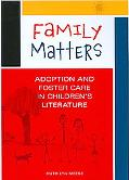 Family Matters: Adoption and Foster Care in Children's Literature