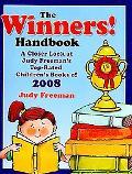 The Winners! Handbook: A Closer Look at Judy Freeman's Top-Rated Children's Books of 2008