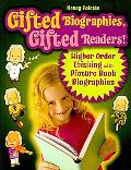 Gifted Biographies, Gifted Readers!: Higher Order Thinking with Picture Book Biographies