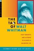 Tao of Walt Whitman : Daily Insights and Actions to Achieve a Balanced Life