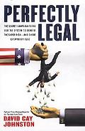 Perfectly Legal The Covert Campaign to Rig Our Tax System to Benefit the Super Rich--And Che...