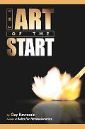 Art Of The Start The Time-tested, Battle-hardened Guide For Anyone Starting Anything