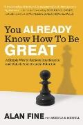 You Already Know How to Be Great : A Simple Way to Remove Interference and Unlock Your Great...