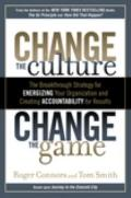Change the Culture, Change the Game: The Breakthrough Strategy for Energizing Your Organizat...