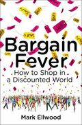 Bargain Fever : The War Between Shoppers and Sellers
