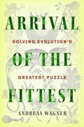 Arrival of the Fittest : The Hidden Mechanism of Evolution