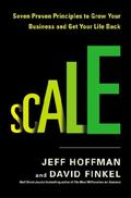Scale : 7 Proven Principles to Grow Your Business and Get Your Life Back