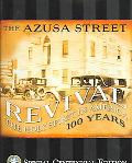 Azusa Street Revival The Holy Spirit in America 100 Years Special Centennial Edition