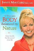 Woman's Body Balanced by Nature Great Health for the Rest of Your Life