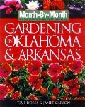 Month-By-Month Gardening in Oklahoma & Arkansas: What to Do Each Month to Have a Beautiful G...