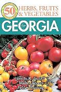 50 Great Herbs, Fruits, and Vegetables for Georgia