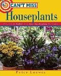 Can't Miss Houseplants : Practical Solutions for Gardening Success