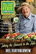 All New Square Foot Gardening Cookbook: Taking the Harvest to the Table