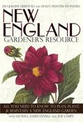 New England Gardener's Resource: All You Need to Know to Plan, Plant, and Maintain a New Eng...